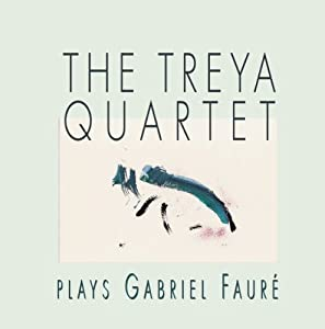 The Treya Quartet -  Plays Gabriel Fauré