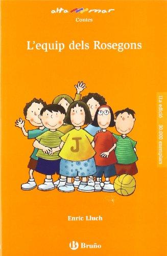 L'equip dels Rosegons (Catalá - A Partir De 8 Anys - Altamar) por Enric Lluch