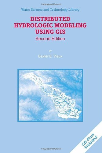 Distributed Hydrologic Modeling Using GIS (Water Science and Technology Library) 2nd edition by Vieux, Baxter E. (2004) Hardcover
