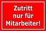 Schild Zutritt nur für Mitarbeiter – 15x20cm, 30x20cm und 45x30cm – Bohrlöcher Aufkleber Hartschaum Aluverbund -S00129D