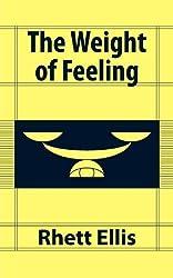 The Weight of Feeling by Rhett Ellis (2012-01-01)