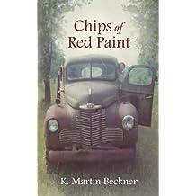 Chips of Red Paint by K Martin Beckner (2013-06-17)