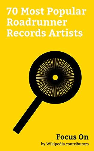 Focus On: 70 Most Popular Roadrunner Records Artists: List of Roadrunner Records Artists, Lenny Kravitz, Kiss (band), Lynyrd Skynyrd, Slipknot (band), ... Nickelback, Megadeth, etc. (English Edition)