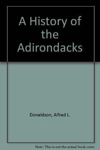 Adirondack-set (A History of the Adirondacks (2 Volume Set) by Alfred L. Donaldson (1996-08-01))