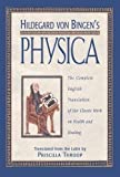 Hildegard von Bingen's Physica: The Complete English Translation of Her Classic Work on Health and Healing by Hildegard of Bingen (1998-09-01)