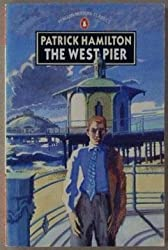 The West Pier (Modern Classics) by Patrick Hamilton (1986-06-03)