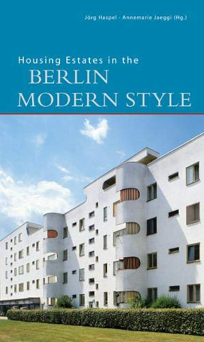 Housing Estates in the Berlin Modern Style: UNESCO World Heritage Site (DKV-Edition)