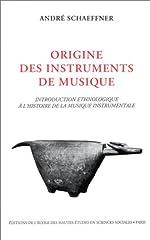 Origine des instruments de musique. Introduction ethnologique à l'histoire de la musique instrumentale de André Schaeffner