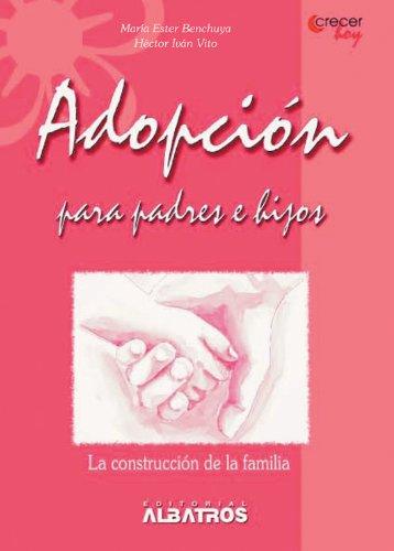 Descargar Libro Adopción para padres e hijos (Crecer Hoy / Growing Today) de Benchuya