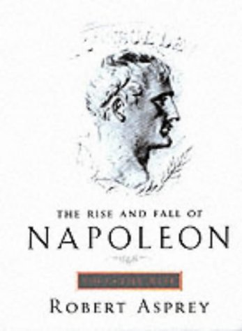 the-rise-and-fall-of-napoleon-vol-1-the-rise-v-1-the-rise-and-fall-of-napoleon-bonaparte