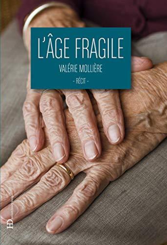 L\'âge fragile (Littérature) (French Edition)