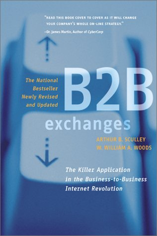 B2B Exchanges: The Killer Application in the Busines-to-Business Internet Revolution