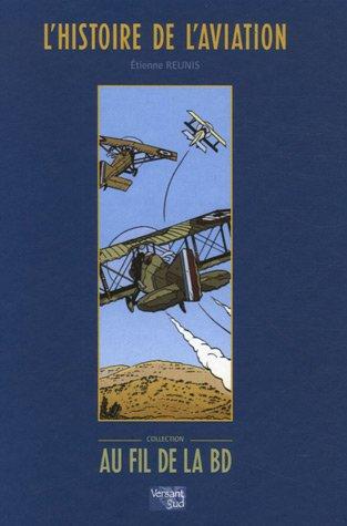 L'Histoire de l'aviation par Etienne Reunis