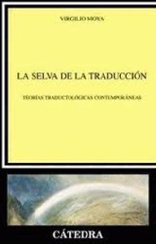La selva de la traducción: Teorías traductológicas contemporáneas (Lingüística)