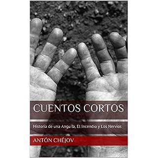 Cuentos Cortos: Historia de una Anguila, El Incendio y Los Nervios (Spanish Edition)