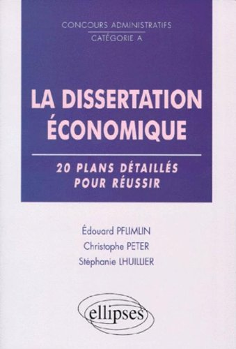 La dissertation économique : 20 plans détaillés pour réussir
