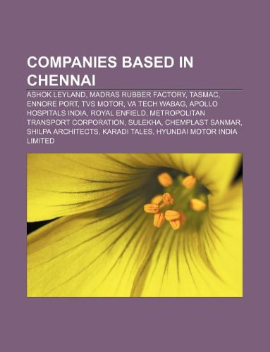 companies-based-in-chennai-ashok-leyland-madras-rubber-factory-tasmac-ennore-port-tvs-motor-va-tech-