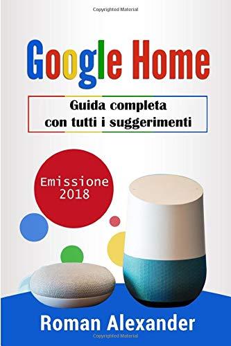 google home: guida completa con tutti i suggerimenti