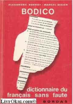 Bodico. dictionnaire du français sans fautes