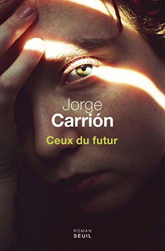 Ceux du futur | Carrion, Jorge. Auteur