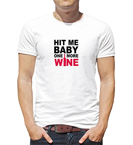 Hit Me Baby One More Wine Quote Girly Party Tasty Yummy Girls Night Red White Alcohol Bottle Pink Herren Shirt Tshirt T-Shirt Men XL Man T-Shirt White