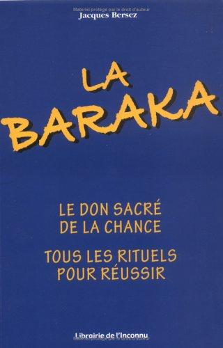 La Baraka : Le don sacré de la chance, tous les rituels pour réussir