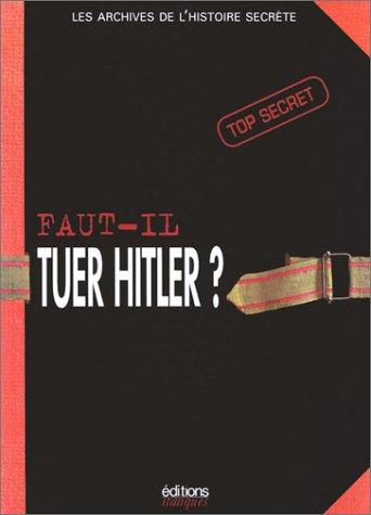 Faut-il tuer Hitler ? par Collectif