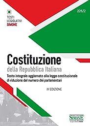 Costituzione della Repubblica Italiana. Testo integrale aggiornato alla legge costituzionale di riduzione del