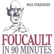 Foucault in 90 Minutes (Philosophers in 90 Minutes)