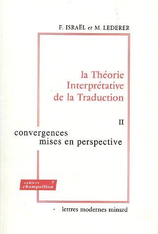 La Théorie Interprétative de la Traduction : 3 volumes, Tomes 1 à 3