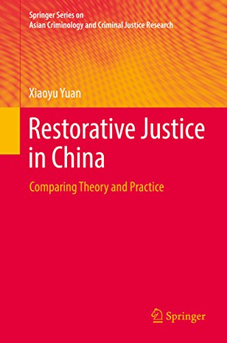 Restorative Justice in China: Comparing Theory and Practice (Springer Series on Asian Criminology and Criminal Justice Research)