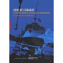 Loin de l'Ararat... : Les petites Arménies d'Europe et de Méditerranée, Les Arméniens de Marseille