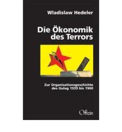 ?konomik des Terrors: Zur Organisationsgeschichte des Gulag 1939 bis 1960 (Hardback)(German) - Common