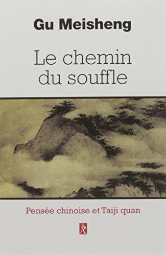 Le chemin du souffle : Pensées chinoises et Taiji Quan par Gu Meischeng