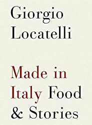 Made in Italy: Food and Stories by Giorgio Locatelli (2007-10-23)