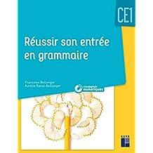 Réussir son entrée en grammaire CE1 (+ CD Rom/téléchargement) - Nouvelle édition