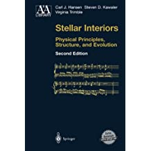 Stellar Interiors: Physical Principles, Structure, and Evolution (Astronomy and Astrophysics Library)