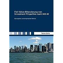 Fair-Value-Bilanzierung von Investment Properties nach IAS 40: Konzeption und empirischer Befund (Berichte aus der Betriebswirtschaft)