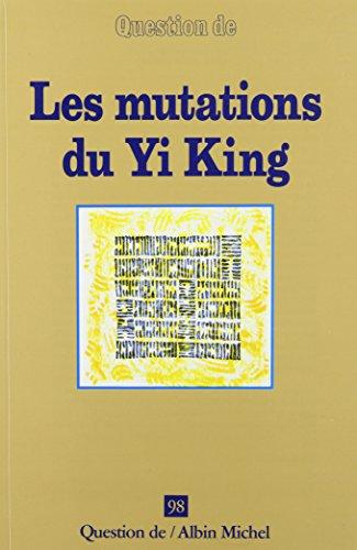 Les Mutations du yi king par Collectif