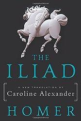 The Iliad: A New Translation by Caroline Alexander by Homer (2015-11-24)