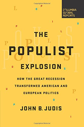 Buchseite und Rezensionen zu 'The Populist Explosion: How the Great Recession Transformed American and European Politics' von John B. Judis