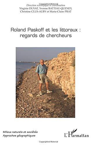 Roland Paskoff et les Littoraux Regards Sur les Chercheurs par Yvonne Battiau-Queney