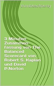 3 Minuten Zusammenfassung von The Balanced Scorecard von Robert S. Kaplan und David P.Norton (thimblesofplenty 3 Minute Business Book Summary 1)