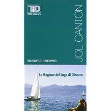 Joli Canton. La regione del Lago di Ginevra