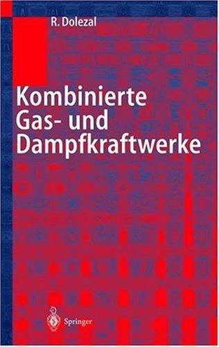 Get Kombinierte Gas- und Dampfkraftwerke (German Edition) PDF ...