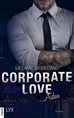 Corporate Love - Aiden (Vested Interest 2) von [Moreland, Melanie]