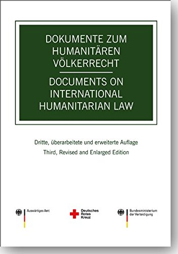 Dokumente zum humanitären Völkerrecht -- Documents on International Humanitarian Law