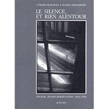 Le Silence Et Rien Alentour