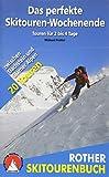 Das perfekte Skitouren-Wochenende: Touren für 2 bis 4 Tage. Zwischen Dachstein und Glarner Alpen. 20 Touren (Rother Wanderbuch) - Michael Pröttel