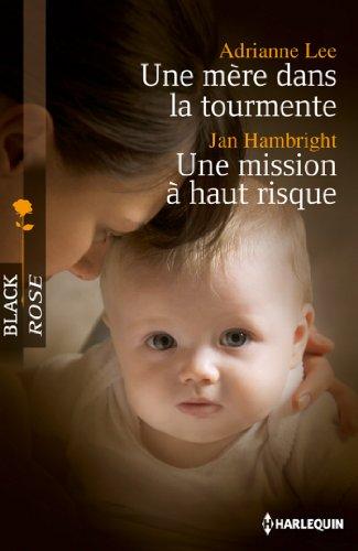 Une mère dans la tourmente - Une mission à haut risque